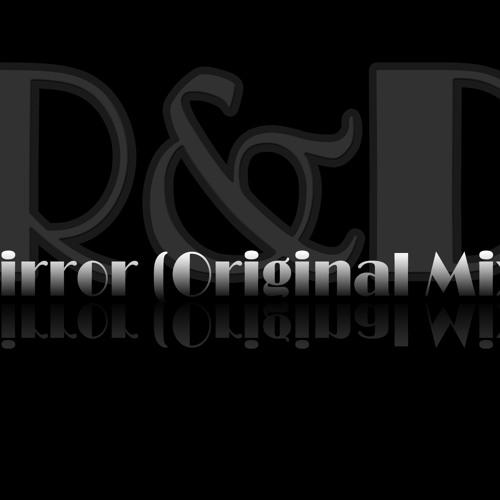 R&D - Mirror (Original Mix)