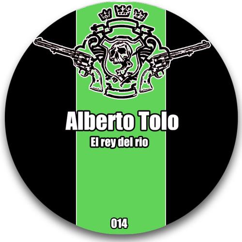 Alberto Tolo - El Rey Del Rio (Los Bandidos Records)