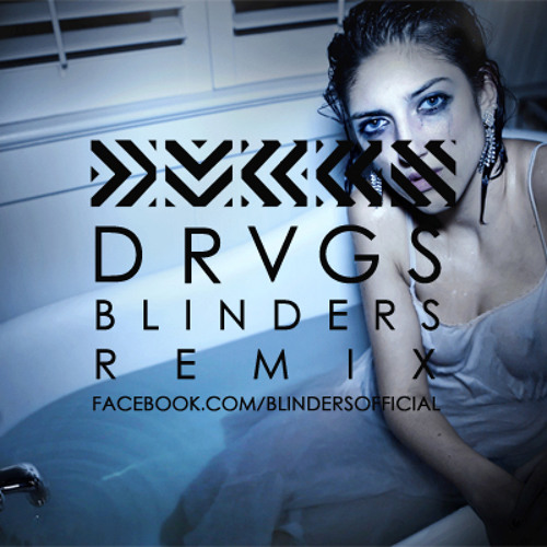 DVBBS - DRVGS ft Hayley Gene (Blinders Remix)