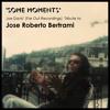 Some Moments // A Tribute to José Roberto Bertrami by Joe Davis