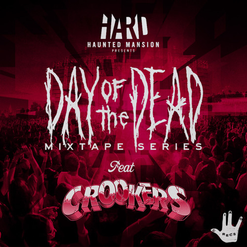 Day Of The Dead Mixtape #1: Crookers