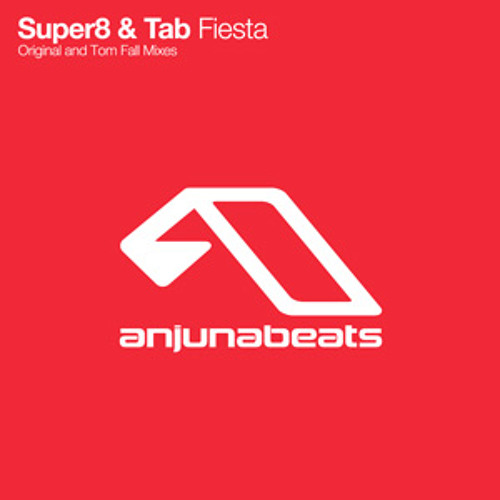 Super8 & Tab - Fiesta (Tom Fall Remix)
