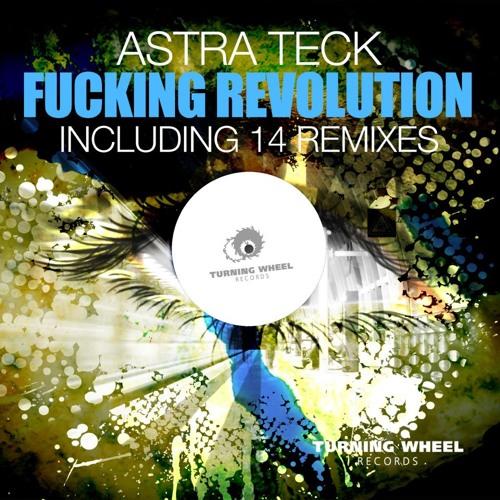 Astra Teck - Fucking Revolution (CTK Freaks Fuckin Monsta Rmx) PROMO CUT