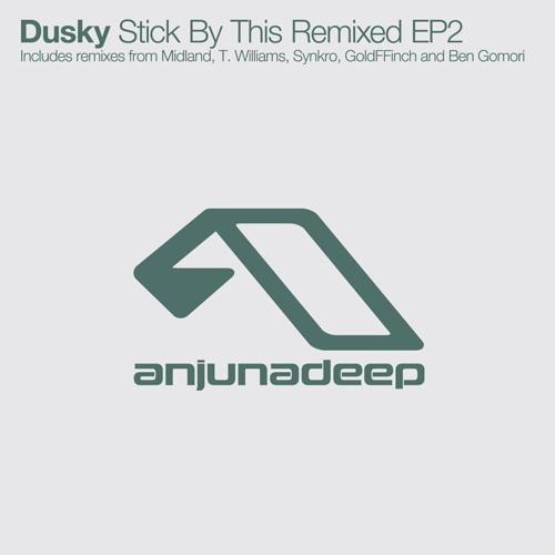 Dusky - Stick By This (GoldFFinch Remix)