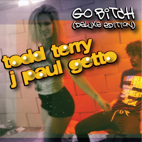 """Todd Terry & J Paul Getto """"Go Bitch"""" (J Paul Getto Extended Video Edit)"""