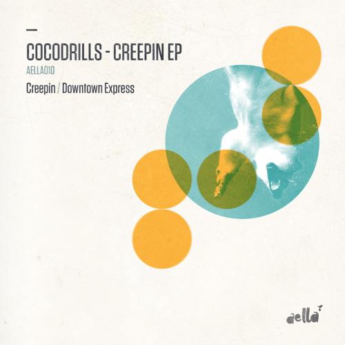 Cocodrills - Creepin' (Original Mix) [AELLA MUSIC]