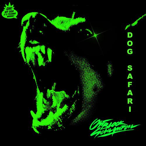 OSTBLOCKSCHLAMPEN - DOG SAFARI EP (OH MY GOD ITS TECHNO MUSIC)