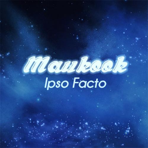 Maukook - Ipso Facto