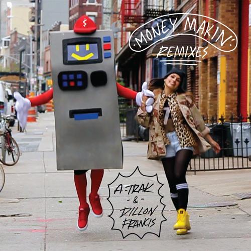 A-Trak & Dillon Francis - Money Makin' (45 King Bonus Beats Remix)