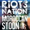 Riots Nation - Moroccan Stoon (Original Mix) *FREE DOWNLOAD**