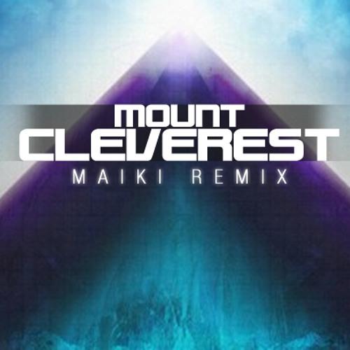 Mount Cleverest (MÄIKI REMIX)