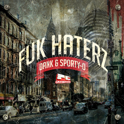 Dank & Sporty-O - Fuk Haterz * OUT NOW ON BEATPORT !!!