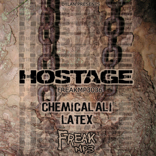 Hostage-Chemical Ali [FreakMP3036] OUT NOW!