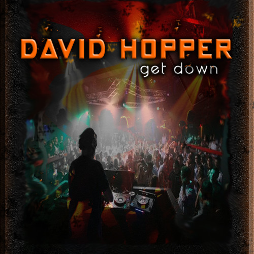David Hopper 'Get Down'