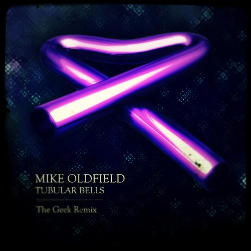 """Tubular Bells (The Geek's """"Exorcism"""" Remix)"""