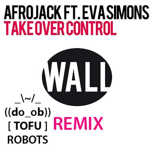 Afrojack - Take Over Control (Tofu Robots Remix)