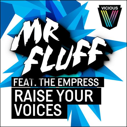 Matisse & Sadko Support Mr. Fluff feat. The Empress - Raise Your Voices (Odmark Remix)