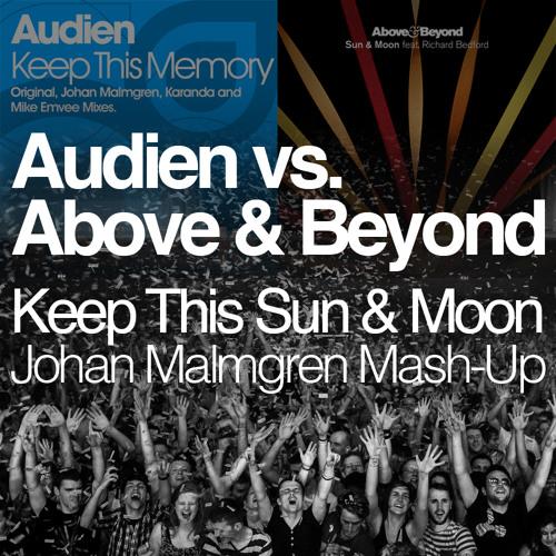 Audien vs. Above & Beyond - Keep This Sun & Moon (Johan Malmgren Mash-Up) [TATW 443 Web Vote Winner]