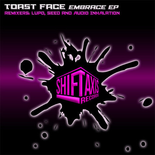 Toast Face feat. Veela_Embrace (Seed Remix) #ShiftAxis Records#  TOP 40 BEATPORT GLITCH HOP