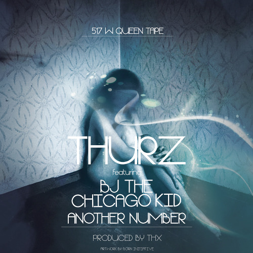 "THURZ ""Another Number"" feat. BJ the Chicago Kid"