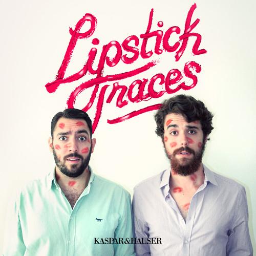 Kaspar&Hauser - Lipstick Traces (FREE DL)
