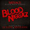 BLOOD NIGGAZ - MENACE FEAT LIL WAYNE MITCHY SLICK TOP FLIGHT PRODUCTIONZ ORIGINAL BEAT