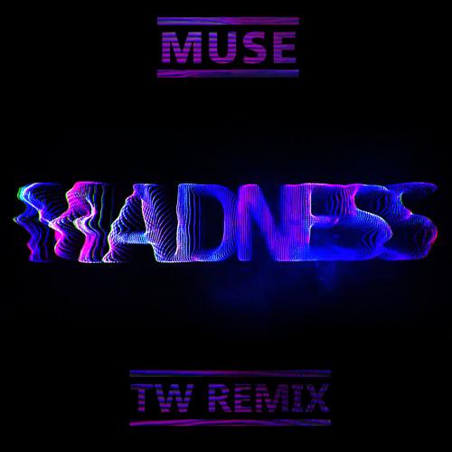 Muse - Madness (TW Remix)