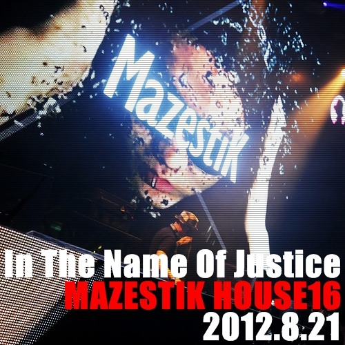 MazestiK House16 - In the name of justice - Mixed by DJ Mazestik