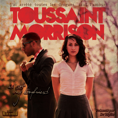 Toussaint Morrison - Baby, I'm Bad Weather