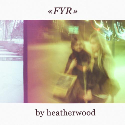 Heatherwood - FYR