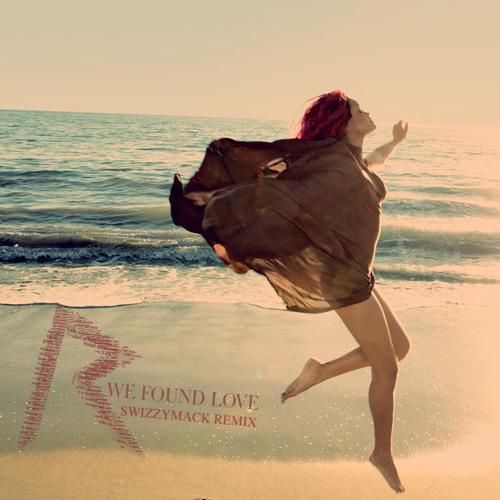 rihanna - we found love (swizzymack remix)