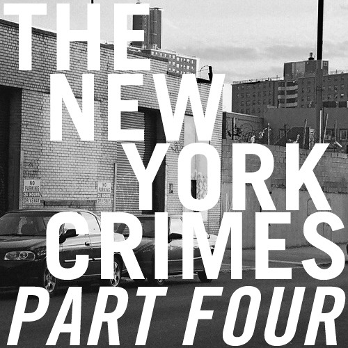 The New York Crimes - Part 4