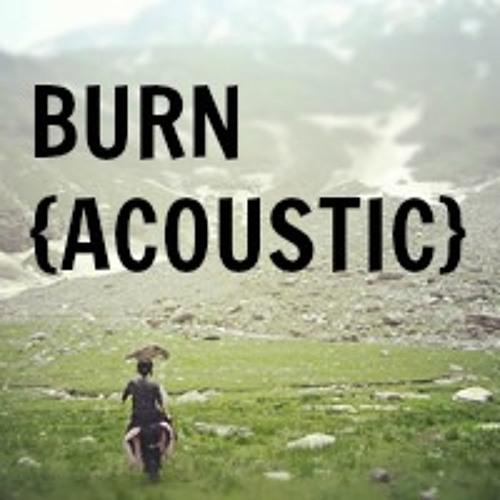 Burn (Ray LaMontagne Cover)