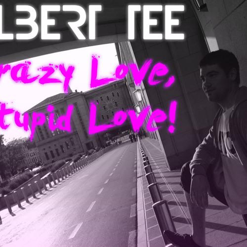 Albert Tee - Crazy Love, Stupid Love! (Instrumental Mix)