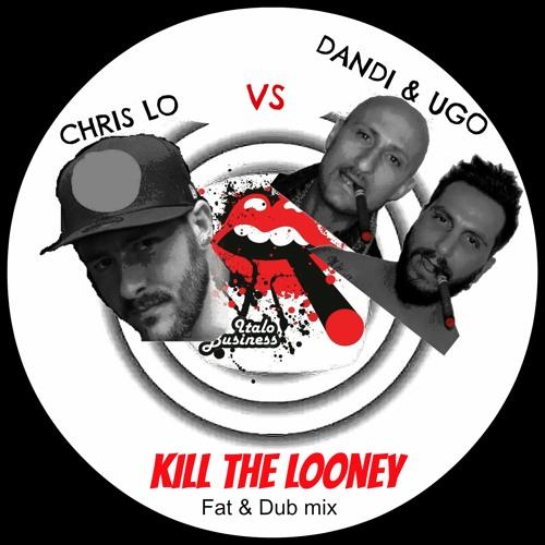 Free Download - Dandi & Ugo vs Chris Lo - Kill The Looney (Dub mix) - ITANET026