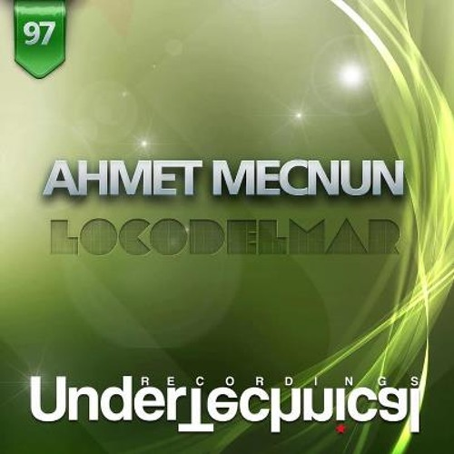 Ahmet Mecnun - Locodelmar (Nick Devon Deeper Remix)