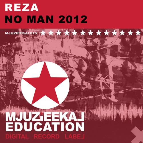 Reza Ft Daisy Dela Diva - No Man 2012 (Feat on Hed Kandi Mix 2013 )