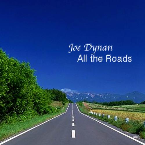 Joe Dynan - All the Roads