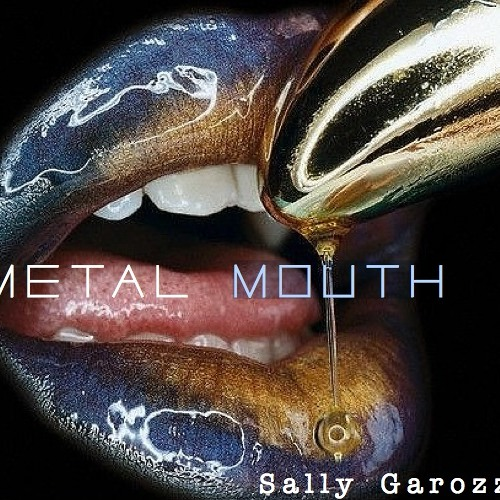 Metal Mouth by Sally Garozzo [finished master]