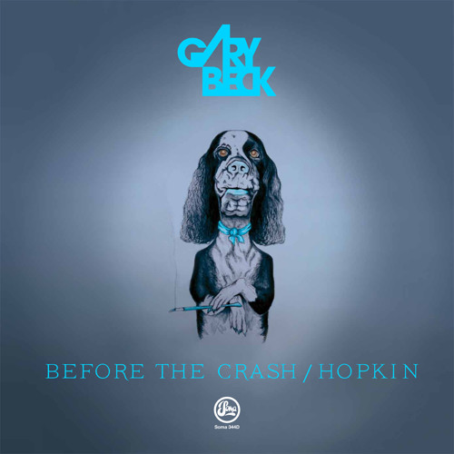 Gary Beck - Before The Crash (Soma 344d)