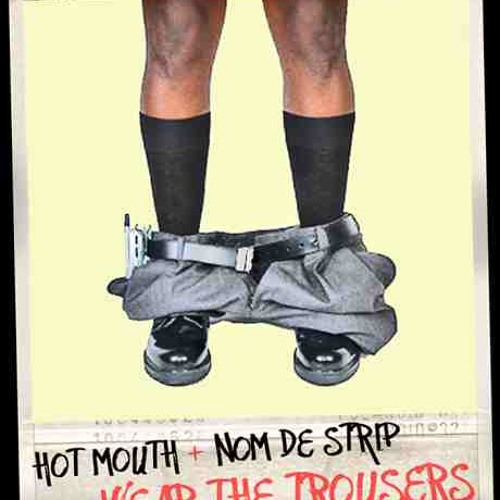 Nom De Strip & Hot Mouth - Wear The Trousers