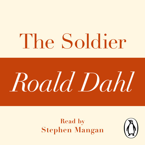 Roald Dahl: The Soldier (Audiobook Extract) read by Stephen Mangan