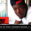 Ejiro 'End Of Time' (Wedding Remix) [Radio Rip] #JamJamAfrobeatsShow