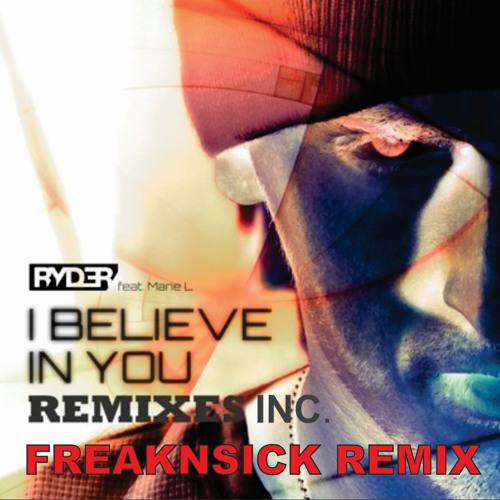 Ryd3r & Mike Modulate feat. Marie L. - I Believe In You (FREAKNSICK REMIX)