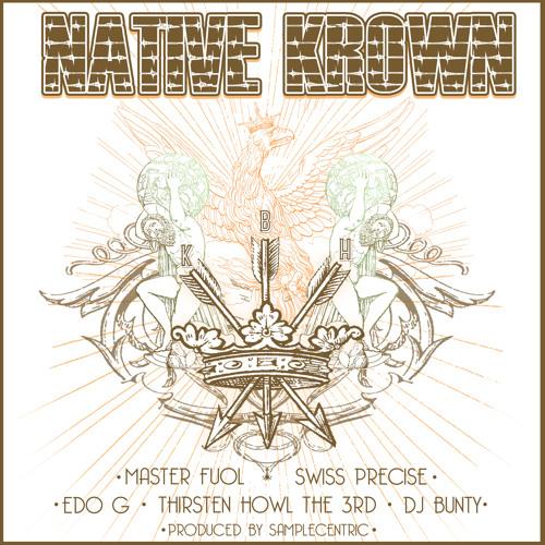 NATIVE KROWN - SWISSPRECISE feat. MASTER FUOL/THIRSTIN HOWL THE 3RD/EDO G/DJ BUNTY