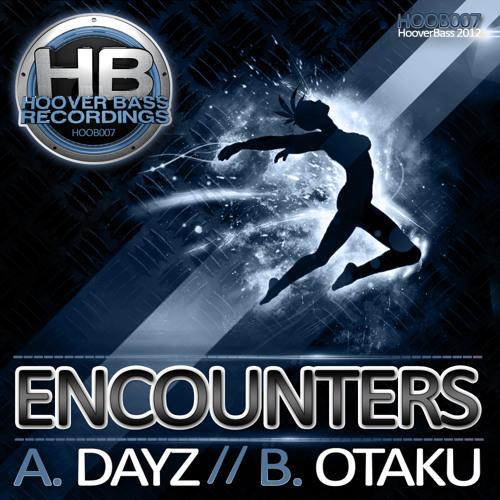 ENCOUNTERZ - DAYZ / OTAKU  ( HOOB 007 )