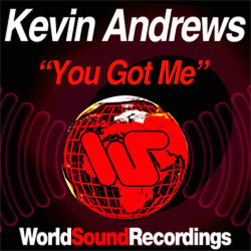 Kevin Andrews - You Got Me (Original mix) World Sound Recordings (Promo Edit)