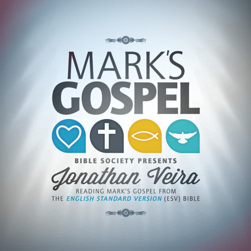 Mark's Gospel (ESV) - read by Jonathan Veira