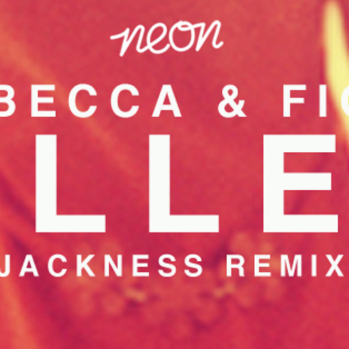 Rebecca & Fiona - Bullets (Jackness Remix) [Neon Records]