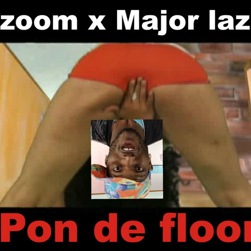 Major lazer - Pon De Floor  (E-Zoom rmx)